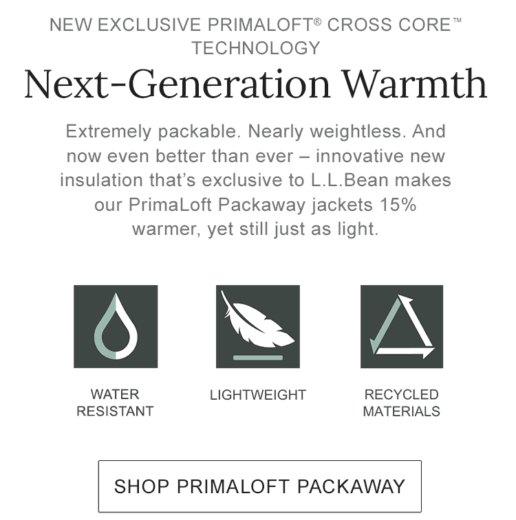 New exclusive PrimaLoft Cross Core technology.15% warmer, yet still just as light.