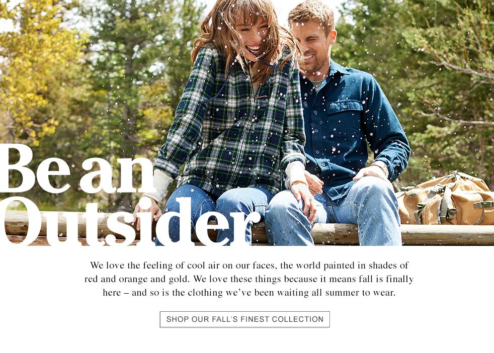 Be an Outsider. We love cool air on our faces, the world painted in shades of red, orange and gold because it means fall is here – and so is the clothing we've been waiting all summer to wear.