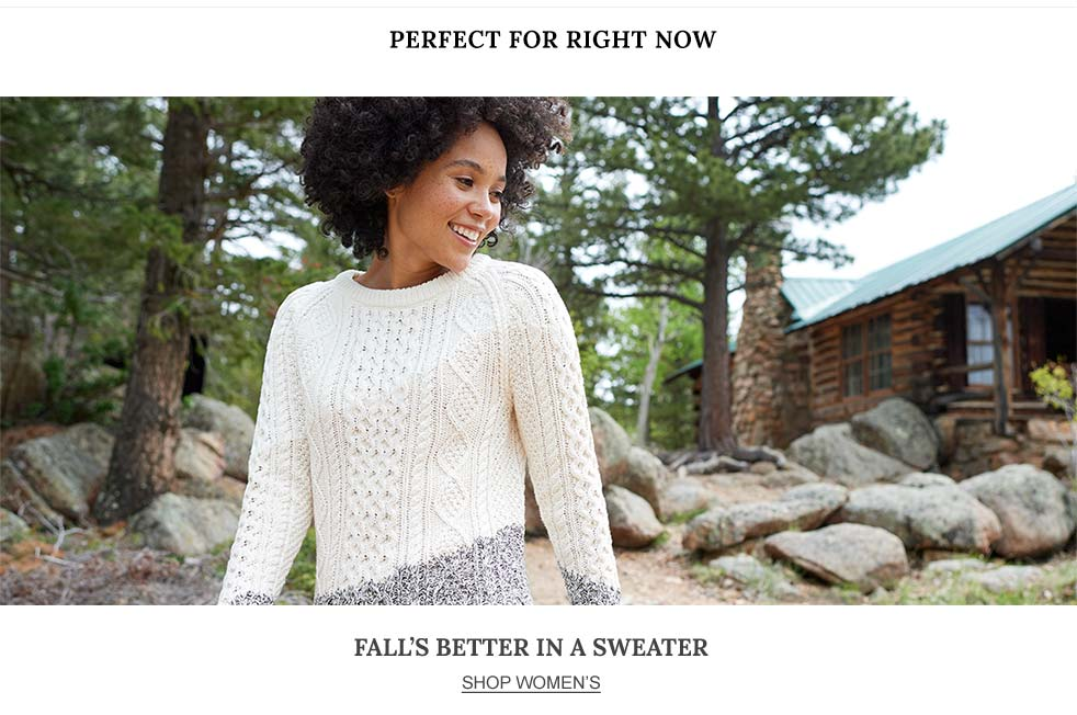 Perfect for Right Now. Fall's Better in a Sweater.